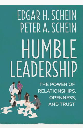 Humble Leadership: The Power of Relationships, Openness, and Trust (Paperback)