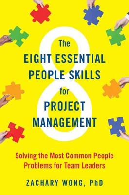 The Eight Essential People Skills for Project Management: Solving the Most Common People Problems for Team Leaders (Paperback)