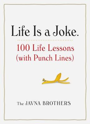 Life is a Joke: 100 life lessons (with punch lines) (Paperback)