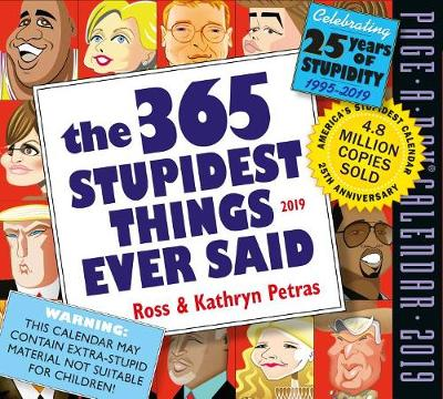 2019 the 365 Stupidest Things Ever Said Page-A-Day Calendar (Calendar)
