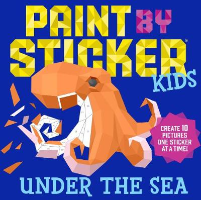 Paint by Sticker Kids: Under the Sea (Paperback)