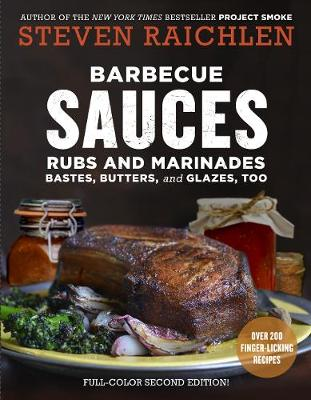 Barbecue Sauces, Rubs, and Marinades, 2nd ed. (Paperback)
