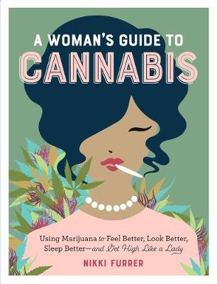 A Womans Guide to Cannabis (Paperback)