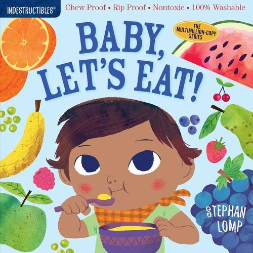 Indestructibles: Baby, Let's Eat! (Paperback)