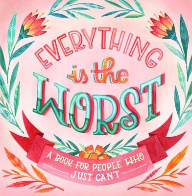 Everything Is The Worst (Hardback)