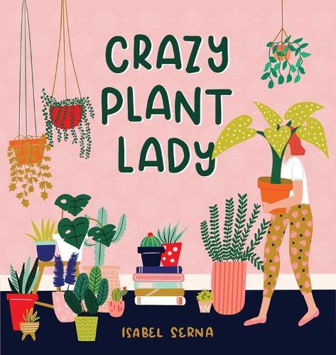 Crazy Plant Lady (Hardback)