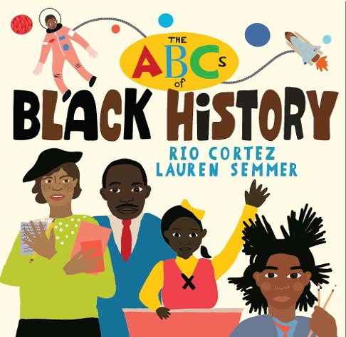 The ABCs of Black History (Hardback)
