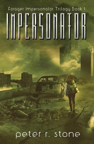 Impersonator - Forager Impersonator - A Post Apocalyptic/Dystopian Trilogy 1 (Paperback)