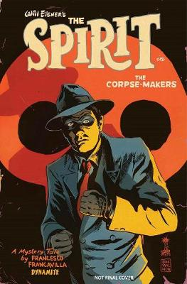 Will Eisner's The Spirit: The Corpse-Makers (Hardback)