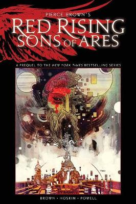 Pierce Brown's Red Rising: Sons of Ares - An Original Graphic Novel (Hardback)