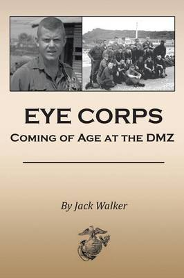 Eye Corps: Coming of Age at the DMZ (Paperback)