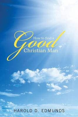 How to Find a Good, Christian Man (Paperback)