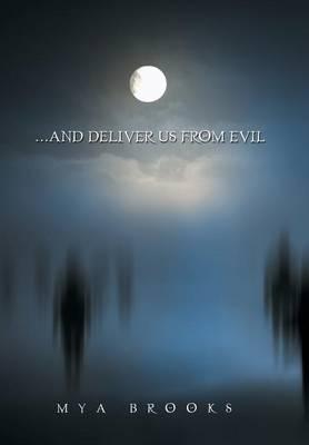 . . . and Deliver Us from Evil (Hardback)