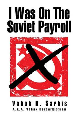 I Was on the Soviet Payroll (Paperback)