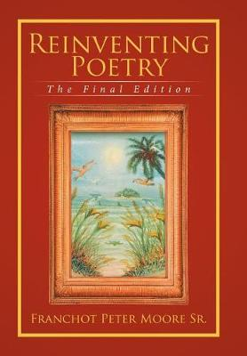 Reinventing Poetry: The Final Edition (Hardback)