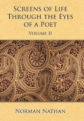 Screens of Life Through the Eyes of a Poet: Volume II (Hardback)