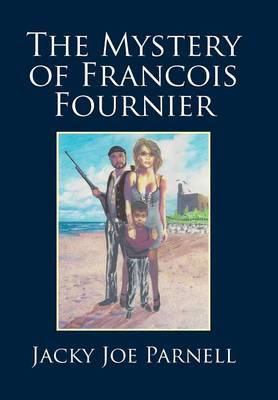 The Mystery of Francois Fournier (Hardback)