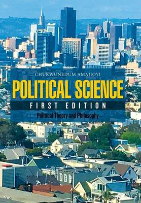 Political Science: Political Theory and Philosophy (Hardback)