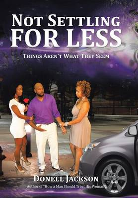 Not Settling for Less: Things Aren't What They Seem (Hardback)