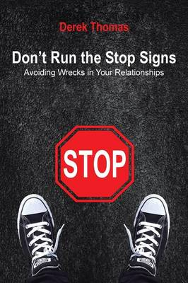 Don't Run the Stop Signs: Avoiding Wrecks in Your Relationships (Paperback)