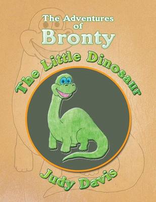 The Adventures of Bronty: The Little Dinosaur (Paperback)
