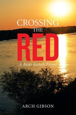 Crossing the Red: A Bear Kotah Novel (Paperback)