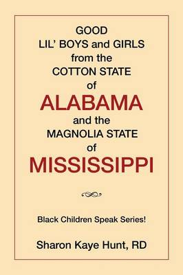 Good Lil' Boys and Girls from the Cotton State of Alabama and the Magnolia State of Mississippi: (black Children Speak Series!) (Paperback)