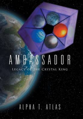 Ambassador: Legacy of the Crystal King (Hardback)