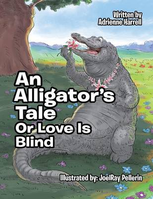 An Alligator's Tale: Or Love Is Blind (Paperback)