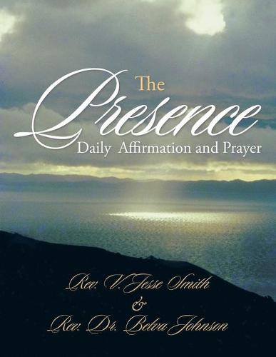 The Presence: Daily Affirmation and Prayer (Paperback)