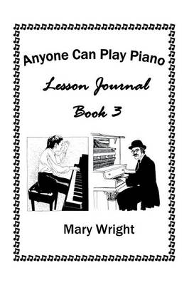 Anyone Can Play Piano: Lesson Journal Book Three (Paperback)