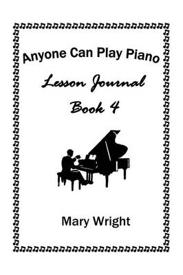 Anyone Can Play Piano: Lesson Journal Book Four (Paperback)