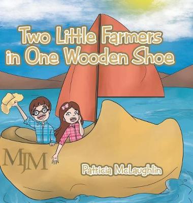 Two Little Farmers in One Wooden Shoe (Hardback)