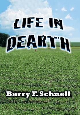 Life in Dearth (Hardback)