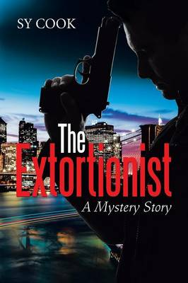 The Extortionist: A Mystery Story (Paperback)