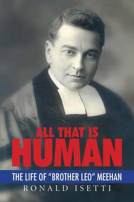All That Is Human: The Life of Brother Leo Meehan (Paperback)