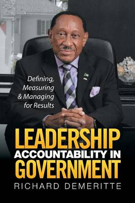 Leadership Accountability in Government: Defining, Measuring & Managing for Results (Paperback)