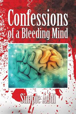 Confessions of a Bleeding Mind (Paperback)