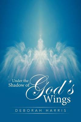 Under the Shadow of God's Wings (Paperback)