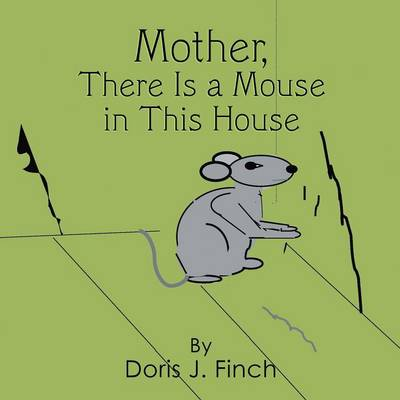Mother There Is a Mouse in This House (Paperback)