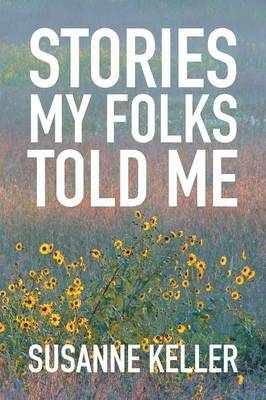 Stories My Folks Told Me (Paperback)