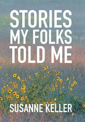 Stories My Folks Told Me (Hardback)