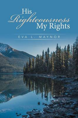 His Righteousness My Rights (Paperback)