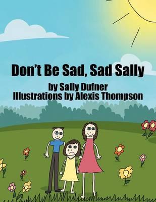 Don't Be Sad, Sad Sally (Paperback)