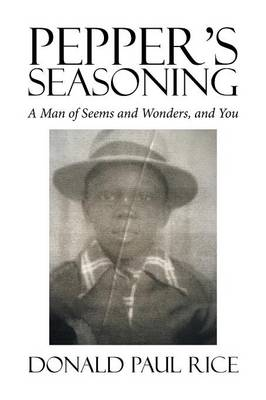 Pepper's Seasoning: A Man of Seems and Wonders, and You (Paperback)
