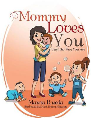 Mommy Loves You Just the Way You Are (Paperback)