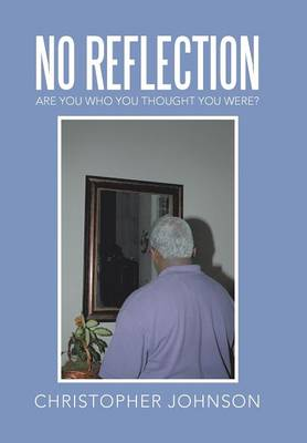 No Reflection: Are You Who You Thought You Were? (Hardback)