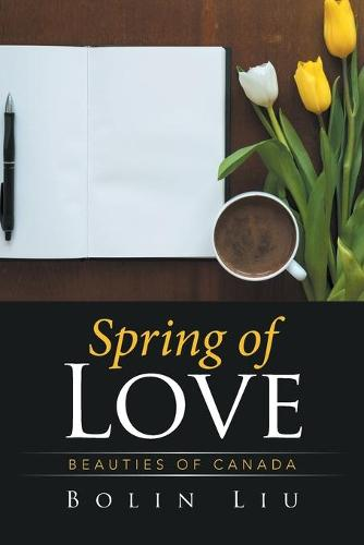 Spring of Love: Beauties of Canada (Paperback)
