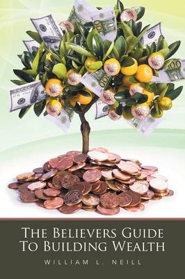 The Believers Guide to Building Wealth (Paperback)