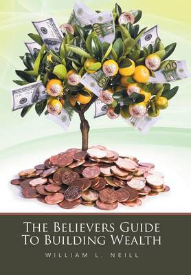 The Believers Guide to Building Wealth (Hardback)